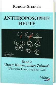 Rudolf Steiner: Anthroposophie heute, Band 2, Buch