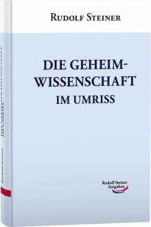 Rudolf Steiner: Die Geheimwissenschaft im Umriss, Buch