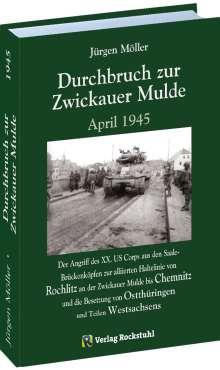 Jürgen Moeller: Durchbruch zur ZWICKAUER MULDE April 1945, Buch