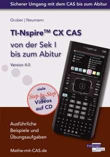 Helmut Gruber: TI-Nspire CX CAS von der Sek I bis zum Abitur Version 4.0 mit CD-ROM, Buch