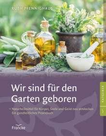 Ruth Pfennighaus: Wir sind für den Garten geboren, Buch