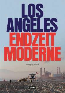 Wolfgang Koelbl: Los Angeles Endzeitmoderne, Buch