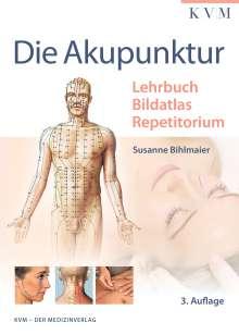 Susanne Bihlmaier: Die Akupunktur, Buch