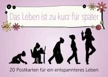 Alexandra Reinwarth: Das Leben ist zu kurz für später - Postkartenbuch, Buch