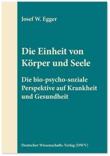 Josef W. Egger: Die Einheit von Körper und Seele, Buch