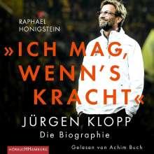 Raphael Honigstein: »Ich mag, wenn's kracht.« Jürgen Klopp - Die Biographie, 2 CDs