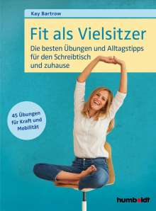 Kay Bartrow: Fit als Vielsitzer, Buch