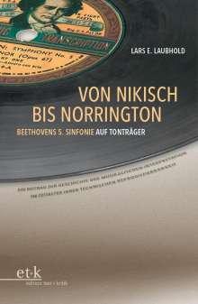 Lars E. Laubhold: Von Nikisch bis Norrington. Beethovens 5. Sinfonie auf Tonträger, Buch