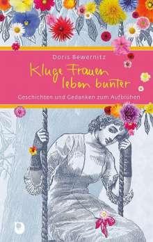 Doris Bewernitz: Kluge Frauen leben bunter, Buch