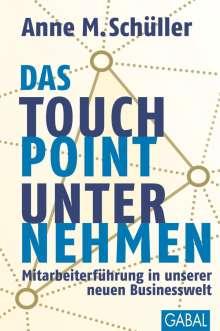 Anne M. Schüller: Das Touchpoint-Unternehmen, Buch