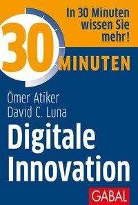 Ömer Atiker: 30 Minuten Digitale Innovation, Buch