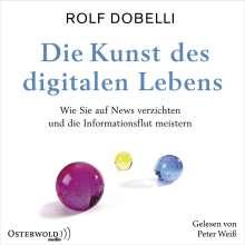 Rolf Dobelli: Die Kunst Des Digitalen Lebens, 3 CDs