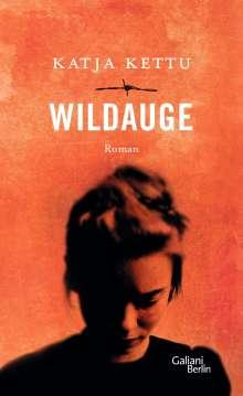 Katja Kettu: Wildauge, Buch