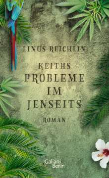Linus Reichlin: Keiths Probleme im Jenseits, Buch