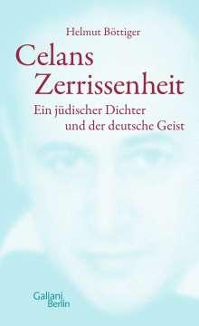 Helmut Böttiger: Celans Zerrissenheit, Buch