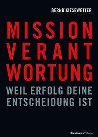 Bernd Kiesewetter: Mission Verantwortung, Buch