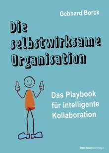 Borck Gebhard: Die selbstwirksame Organisation, Buch