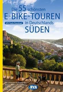 Oliver Kockskämper: Die 55 schönsten E-Bike Touren in Deutschlands Süden, Buch