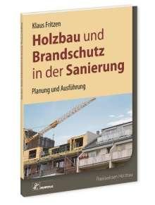 Klaus Fritzen: Holzbau und Brandschutz in der Sanierung, Buch