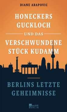 Diane Arapovic: Honeckers Guckloch und das verschwundene Stück Kudamm, Buch