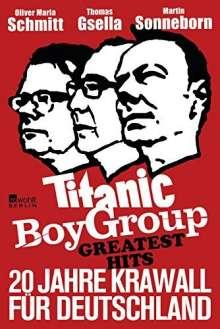 Martin Sonneborn: Titanic Boy Group Greatest Hits - 20 Jahre Krawall für Deutschland, Buch