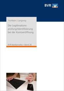 Heinz-Jürgen Tischbein: Die Legitimationsprüfung / Identifizierung bei der Kontoeröffnung, Buch