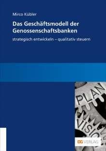 Mirco Kübler: Das Geschäftsmodell der Genossenschaftsbanken, Buch