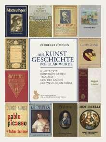 Friederike Kitschen: Als Kunstgeschichte populär wurde, Buch