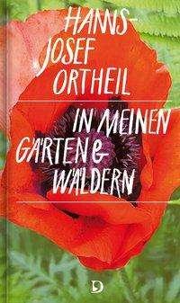 Hanns-Josef Ortheil: In meinen Gärten und Wäldern, Buch