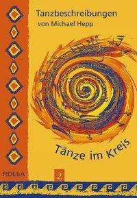 Tänze im Kreis 2. Tanzbeschreibungen, Buch