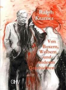 Ralph Kramer: Von Boxern, Weibern und anderen Geschichten, Buch
