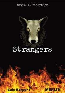 David A. Robertson: Strangers. Cole Harper, Teil 1, Buch