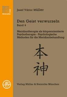 Josef Viktor Müller: Den Geist verwurzeln Band 4, Buch