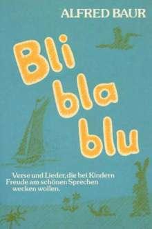 Alfred Baur: Bli - bla - blu, Buch