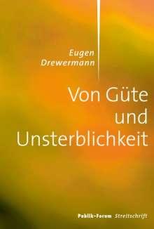 Eugen Drewermann: Von Güte und Unsterblichkeit, Buch