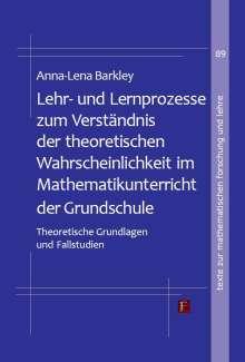 Anna-Lena Barkley: Lehr- und Lernprozesse zum Verständnis der theoretischen Wahrscheinlichkeit im Mathematikunterricht der Grundschule, Buch