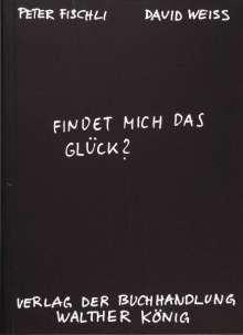 Peter Fischli: Findet mich das Glück?, Buch