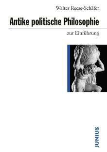 Walter Reese-Schäfer: Antike politische Philosophie zur Einführung, Buch