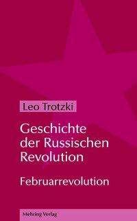 Leo Trotzki: Geschichte der Russischen Revolution 1, Buch