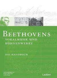 Beethoven-Handbuch 4. Beethovens Bühnenwerke und Vokalmusik, Buch
