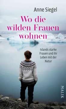 Anne Siegel: Wo die wilden Frauen wohnen, Buch
