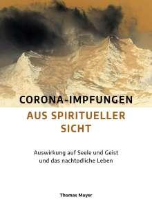 Thomas Mayer: Corona-Impfungen aus spiritueller Sicht, Buch