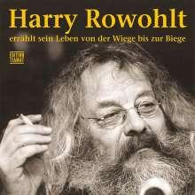 Harry Rowohlt (1945-2015): Harry Rowohlt erzählt sein Leben von der Wiege bis zur Biege, 4 CDs