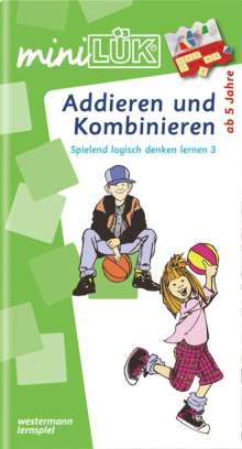 Ingrid Yi-Li Wang: miniLÜK. Spielend logisch denken lernen 3. Addieren und Kombinieren, Buch