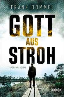 Frank Dommel: Gott aus Stroh, Buch