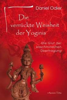 Daniel Odier: Die verrückte Weisheit der Yoginis, Buch