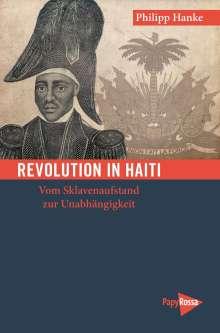 Philipp Hanke: Revolution in Haiti, Buch