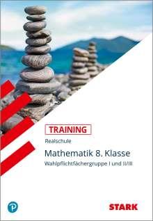 Kurt Hofmann: Training Realschule - Mathematik I und II/III  8. Klasse Bayern, Buch
