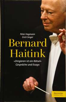 "Erich Singer: Bernard Haitink ""Dirigieren ist ein Rätsel"", Buch"