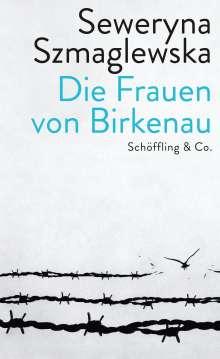 Seweryna Szmaglewska: Die Frauen von Birkenau, Buch